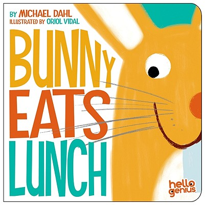 Bunny Eats Lunch By Dahl, Michael/ Vidal, Oriol (ILT)